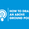 How to Drain an Above Ground Pool – Easy Method
